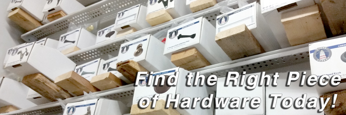 Find the Right Piece of Hardware Today!