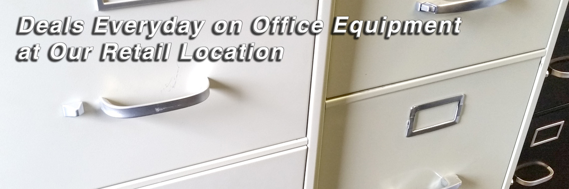 Deals Everyday on Office Equipment at our Retail Location